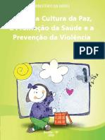Por Uma Cultura Da Paz, A Promoção Da Saúde e a Prevenção Da Violência