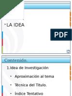 Unidad 1. 1.4 La idea de investigación.pptx