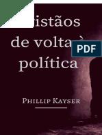 Cristaos de volta a politica - Phillip Kayser