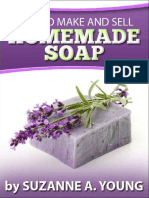 How to Make and Sell Homemade Soap - Suzanne A. Young