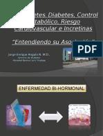 Diabetes, Control Metabólico, Riesgo Cardiovascular e Incretinas Entendiendo su Asociación.ppt