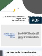 2.5 Máquinas y eficiencia.    Leyes de la termodinámica..pptx