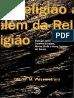 A Religião além da Religião Diálogos entre Gershom Scholem, Mircea Eliade e Henry Corbin em Eranos by Steven M. Wasserstrom (z-lib.org)