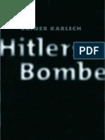 Karlsch, Rainer - Hitlers Bombe (v.2)