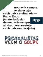 xxPela democracia sempre, ainda que ela esteja cabisbaixa e ultrajada — Paulo Endo - ψψψ.PsiBr