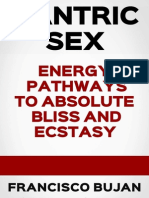 TANTRIC SEX - ENERGY PATHWAYS TO ABSOLUTE BLISS AND ECSTASY
