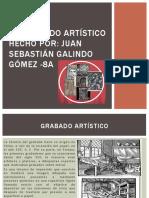 El grabado artístico Juan Sebastian Galindo Gomez  8A