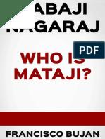 BABAJI NAGARAJ - WHO IS MATAJI?