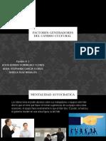 Factores generadores del cambio cultural equipo -1.pptx