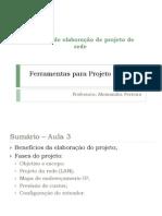 57528-Ferramenta_de_Projeto_-_Aula_3_-_Exemplo_de_elaboração_de_projeto_de_rede