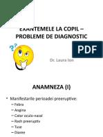 EXANTEMELE LA COPIL – PROBLEME DE DIAGNOSTIC