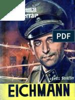 Straffer Fritz. Eichmann. Criminal de guerra.