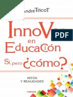 Innovar en educaciOn. Sí, pero cómo _ mitos y realidades+Tricot, AndrE.pdf