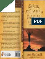kupdf.net_macdonald-james-sentildeor-ayuacutedame-a-cambiar-el-poder-de-dios-puede-transformar-su-vidapdf.pdf