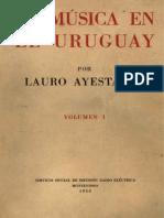 1 Lauro Ayestaran - 1953 - La musica en el Uruguay vol.1.pdf