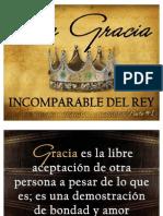 La Gracia Incomparable Del Rey Parte #1