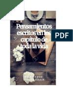 PENSAMIENTOS ESCRITOS EN LOS CAPITULOS DE LA VIDA...