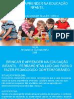 BRINCAR E APRENDER NA EDUCAÇÃO INFANTIL
