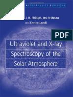 Ultraviolet And X-Ray Spectroscopy Of The Solar Atmosphere - K Phillips, Et Al , (Cambridge, 2008) Ww