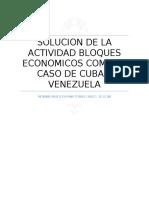 SOLUCION DE LA ACTIVIDAD BLOQUES ECONOMICOS COMO EL CASO DE CUBA Y VENEZUELA