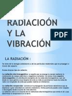 LA RADIACIOÓN Y LA VIBRACIÓN