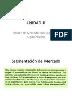 UNIDAD III ESTUDIO DE  MERCADO INVESTIGACIÓN  Y SU SEGMENTACION