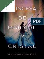 La princesa de marmol y cristal- Malenka Ramos.pdf