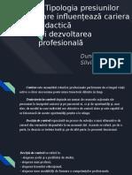 Tipologia presiunilor care influențează cariera didactică  și dezvoltarea profesională (1).pptx