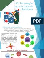 CAPÍTULO 10 Tecnologías de apoyo a la toma de decisiones