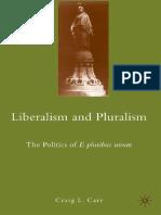 Craig L. Carr - Liberalism and pluralism_ the politics of e pluribus unum (2010, Palgrave Macmillan).pdf