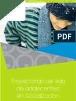 Trayectorias de Vida de Adolescentes en Socializacion. Junio 2010