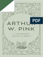 A inspiração divina da Bíblia - Arthur W. Pink.pdf