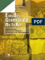 SILVA Wagner Rodrigues Estudo Da Gramática No Texto Demandas Para o Ensino e a Formação Do Professor de Língua Materna