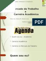 Mercado de Trabalho e Carreira Acadêmica2020.pptx