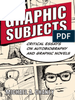 Graphic Subjects_ Critical Essays on Autobiography and Graphic Novels-University of Wisconsin Press (2011).pdf