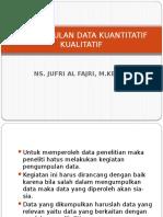 PENGUMPULAN DATA KUANTITATIF DAN KUALITATIF.pptx