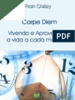carpe-diem-fran-christy-Vivendo-e-Aproveitando-a-vida-a-cada-momento