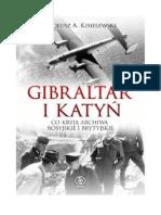 Kisielewski T. - Gibraltar i Katyń. Co kryją archiwa rosyjskie i brytyjskie.pdf