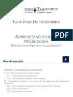 02 PRESENTACION DE ADMINISTRACION DE LA PRODUCCION (Unidad 2 - Sistemas tecnológicos para la producción)