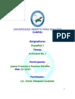 ACTIVIDAD NO. I. ESPAÑOL I.  JUANA FRANCISCA 08-03-2013