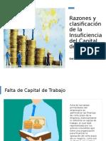 Razones y clasificacion de la Insuficiencia del Capital de Trabajo