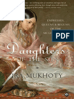 Ira Mukhoty - Daughters of the Sun_ Empresses, Queens and Begums of the Mughal Empire-Aleph Book Company (2018).pdf