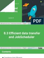 08.3 Efficient data transfer and JobScheduler