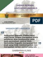 VARIASI NORMAL Lingual Varicositis