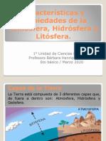 pdf PPT  6to básico Marzo 2020 Características y propiedades de la Atmósfera, Hidrósfera y Geósfera