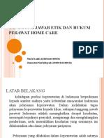 TANGGUNG JAWAB ETIK DAN HUKUM PERAWAT HOME CARE