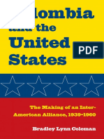 Bradley Lynn Coleman - Colombia and the United States_ The Making of an Inter-American Alliance, 1939-1960-The Kent State University Press (2008)