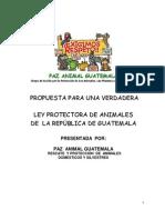 El Derecho a La Vida de Los Animales, Nueva Propuesta Para Una Verdadera Ley Protector A de Animales de La Rep. Guatemala