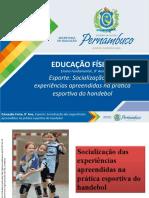 Esporte - Socialização das experiências apreendidas, na prática esportiva do Handebol