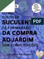 Guia-Facil-de-Cultivo-de-Suculentas-da-Compra-ao-Jardim-sem-complicações.pdf